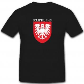 Wappen Abzeichen Pzbtl 143 Bundeswehr Panzerbataillon 143- T Shirt #3979