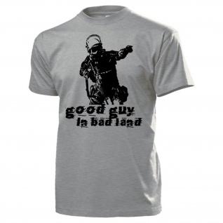 Good Guy in bad land Polizei Anti Terror Einheit SEK Kommando T Shirt #16026