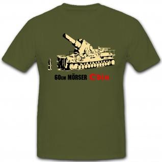 60 cm Mörser odin überschwerer Mörser WK2 Wh deutsches Militär Heer - T Shirt #1598