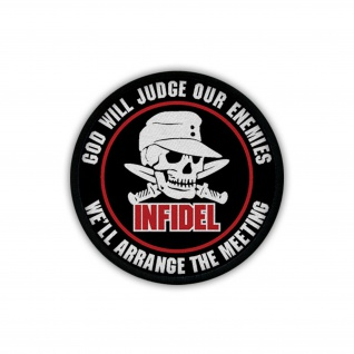 Patch / Aufnäher - INFIDEL GOD WILL JUDGE OUR ENEMIES We'll Arrange Army #19527