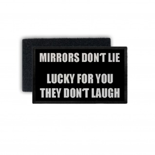Patch Mirrors don't lie lucky for you Lachen Fun Humor Hässlich 7, 5x4, 5cm #34433