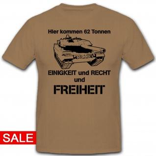 Gr. 2XL - Hier kommen 62 Tonnen Einigkeit und Recht und Freiheit T-Shirt #R270