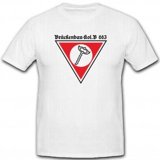 Brückenbau-Kol.B 663 Wh Militärische Einheit Wappen Abzeichen - T Shirt #5149