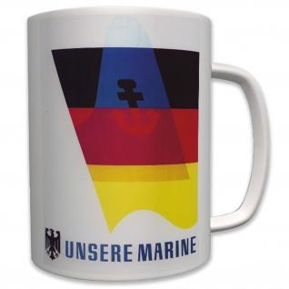 Militär Unsere Marine Bundesmarine Deutsche Bundeswehr Deutschland - Tasse #6428