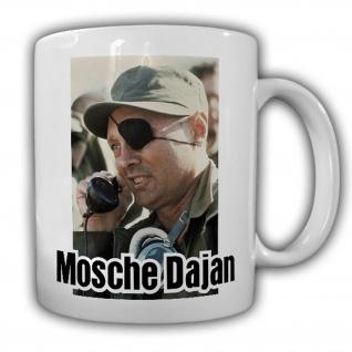 Tasse Mosche Dajan israelischer General Politiker Außenminister #14152