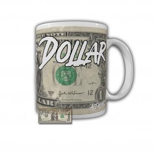 Tasse I Need a Dollar Geld Money Fun Cup Art Kunst USA #32121