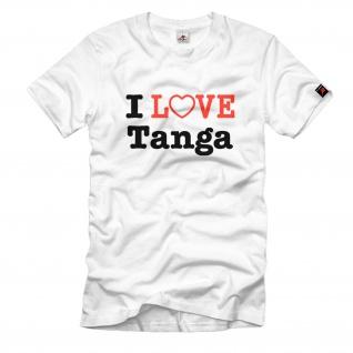 I Love Tanga Schlüpfer Unterwäsche Höschen Fun Humor Spaß - T Shirt #779