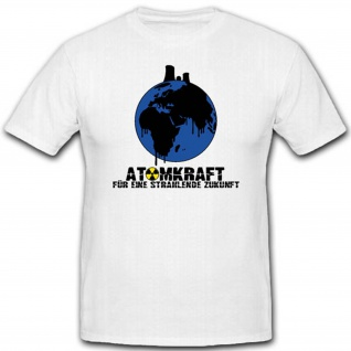 Atomkraft Strahlende Zukunft Planet Kraftwerk Humor Fun Spaß - T Shirt #2356