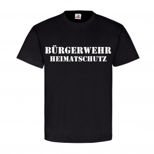 Bürgerwehr Bürgergarde Bürger Selbstverteidigung Selbstschutz T Shirt #17655