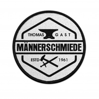 Patch Thomas Gast MÄNNERSCHMIEDE Aufnäher Mann Soldat Motivation#36863
