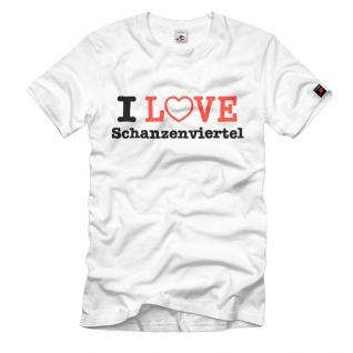 I Love Schanzenviertel Hamburger Schanze Szene-Viertel T-Shirt #646