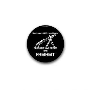 Aufkleber/Sticker MG3 Hier kommt 1200 pro Minute Einigkeit und Recht 7x7cm A2966