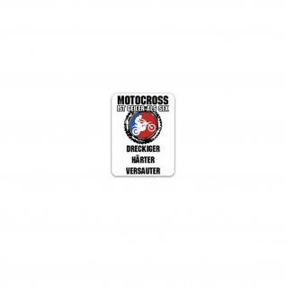 Aufkleber/Sticker Motocross ist geiler als SEX Dreckiger Härter 7x7cm A3538