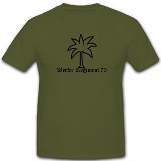 Werfer Regiment WerfReg 70 Truppen Militär Heer WK 2 - T Shirt #5302
