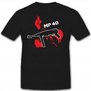 MP 40-Maschinenpistole MP 40 38 9mm Para - T Shirt #7257
