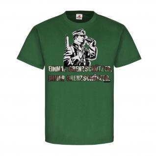 Einmal Grenzschützer immer Bundesgrenzschutz BGS Sonderpolizei T-Shirt #20223