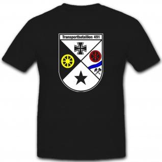 Transportbataillon 491 Trspbtl 491 Militär Bundeswehr Einheit T Shirt #2597