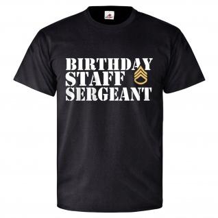 STAFF SERGEANT BIRTHDAY Us Armee GI Soldaten Militär Einheit T Shirt #26052