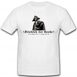 Friedrich Der Grosse Fridericus Rex Preußen König Deutschland- T Shirt #3840