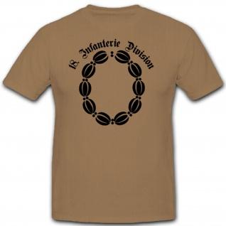 18 Infdiv Infanterie Division Wh Wappen Abzeichen Emblem WK - T Shirt #3040