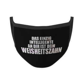 Mund Maske Weisheitszahn Das einzig intelligente an dir Fun Schutz Humor #35360
