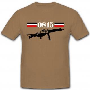 Maschienengewehr 0815 WK WH Militär Wasser Kühlung Deutschland- T Shirt #2776