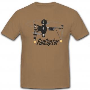 Fancopter Drohne Aufklärungsdrohne Model Hubschrauber Bw - T Shirt #8765