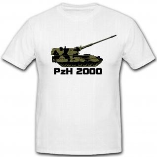 PzH2000 Bundeswehr Panzerhaubize 2k Militär Deutschland - T Shirt #8088
