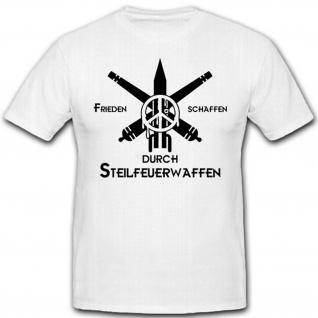 Frieden schaffen durch Steilfeuerwaffen-Artillerie Mörser - T Shirt #12879