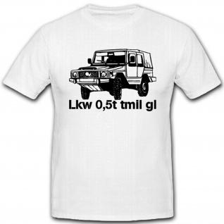 Lkw 0, 5t tmil gl Bundeswehr Geländewagen Auto 4x4 Typ 183 - T Shirt #7161