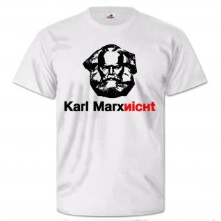 Karl Marxnicht Marx nicht Kapitalismus Fun Humor Spaß - T Shirt #25923