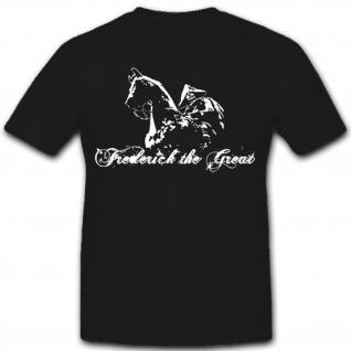 Preußen Deutschland Friedrich II Friedrich Der Große Der Alte - T Shirt #3890