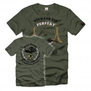 Niemand ist Perfekt Obergefreiter Panzergrenadier Bataillon 193 T-Shirt#35488