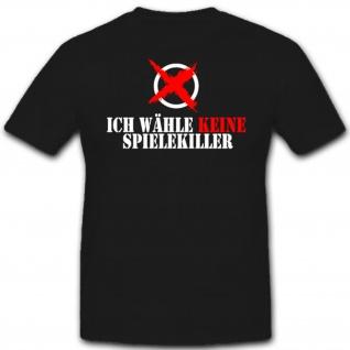 Ich wähle KEINE Spielekiller Fun Humor Spaß- T Shirt #2039