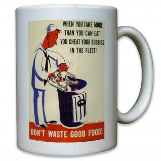 Don't waste food - Nahrung Nahrungsmittel Essen Werbung - Tasse #11463