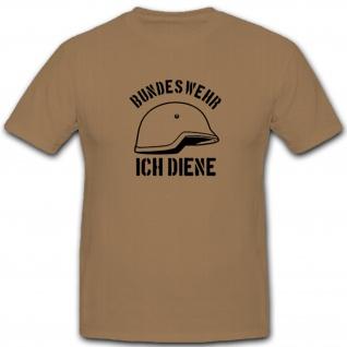 Bundeswehr Ich Diene Gefechtshelm Militär Stahlhelm - T Shirt #4991