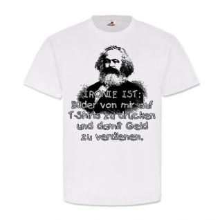 Karl Marx Ironie Geld Humor das Kapital verdienen Spaß Uni Fun - T Shirt #25390