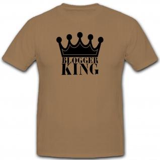 Blogger King Krone Internet Schreiben News Trend - T Shirt #3914