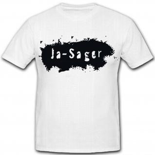 Ja Sager - Humor Fun Spaß Geschenk Weichei Frauenheld Hochzeit - T Shirt #8223