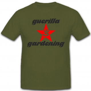 Guerilla gardening Gärtner Militär Humor Fun Spaß - T Shirt #2126 - Vorschau 1