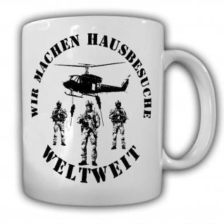 Tasse Bundeswehr - WIR MACHEN HAUSBESUCHE WELTWEIT Einsatz KSK Kommando #24826