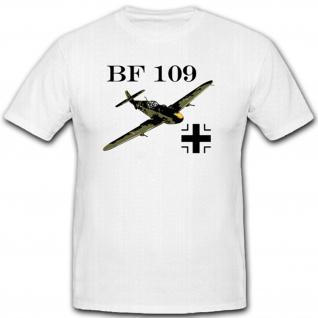 Bf 109 Flugzeug Luftwaffe Wk Balkenkreuz Wappen Abzeichen Emblem- T Shirt #3580