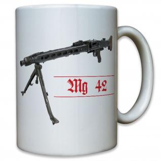MG 42 Maschinengewehr Bundeswehr Bund Bw Soldaten - Tasse Kaffee Becher #11772