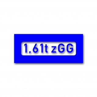 Lackierschablonen-Aufkleber 1, 61t zGG zulässiges Gesamtgewicht 3, 5x14cm #A4687