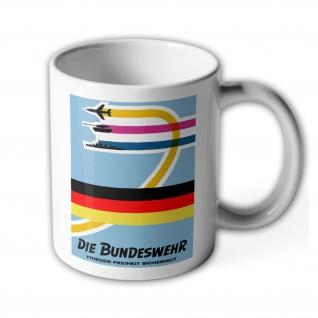 Militär Die Bundeswehr Frieden Freiheit Sicherheit - Tasse #6441