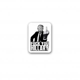 Donald Trump Fuck you Hillary Sticker Clinton President USA Amerika 5x7cm#A4301