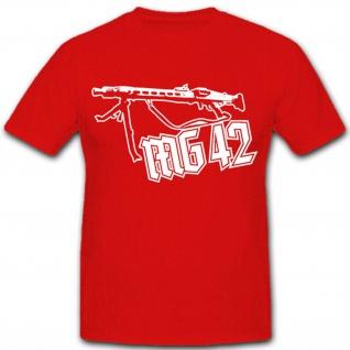 MG 42 Maschinengewehr Waffe Militär WK 2 Heer - T Shirt #5523