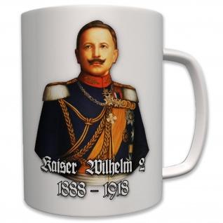 Kaiser Wilhelm II 1888-1918 Friedrich Wilhelm von Preußen - Tasse #7003