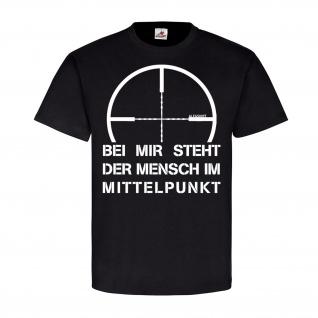 Bei mir steht der Mensch im Mittelpunkt Sniper BW Fun Humor T Shirt #21467