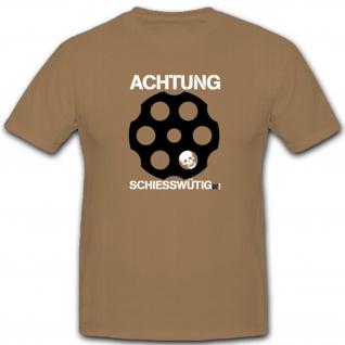 Achtung SchiesswütigEr Waffe Lager Humor Fun Spaß- T Shirt #4443